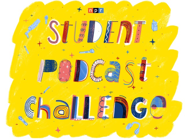 NPR Student Podcast Challenge: Turn An Idea Into Sound — And