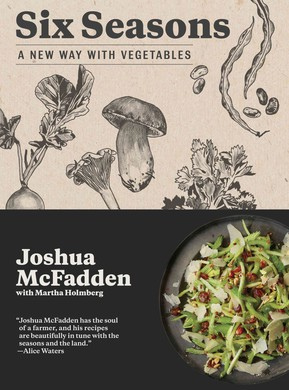 """""""Six Seasons: A New Way With Vegetables"""" offers a garden's worth of tasty recipes."""