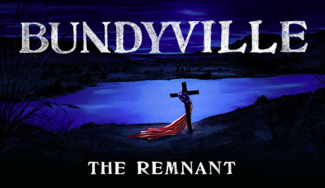 """Bundyville: The Remnant,"" is a seven-part series that explores the world beyond the Bundy family and the armed uprisings they inspired."