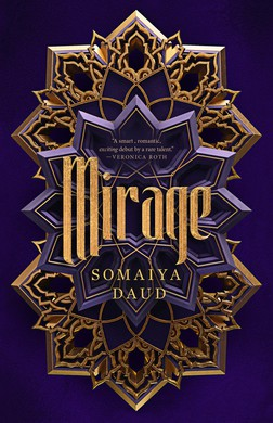 """Somaiya Daud's 2018 YA novel, """"Mirage"""" takes place on Andala, a world with identafiable Moroccan influence, where society has been disrupted by Vathek invaders."""