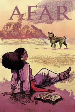"""AFAR"", with art by Kit Seaton, written by Leila Del Duca, March 2017, Image Comics."