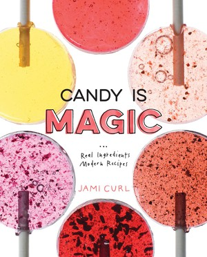 "Jami Curl's candy cookbook ""Candy is Magic"" is chock-full of inventive recipes and dazzling photos."